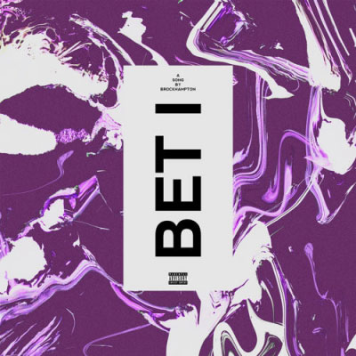 Brockhampton - Bet I Artwork