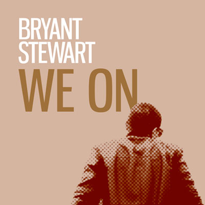 bryant-stewart-we-on