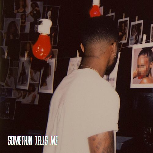 05117-bryson-tiller-somethin-tells-me