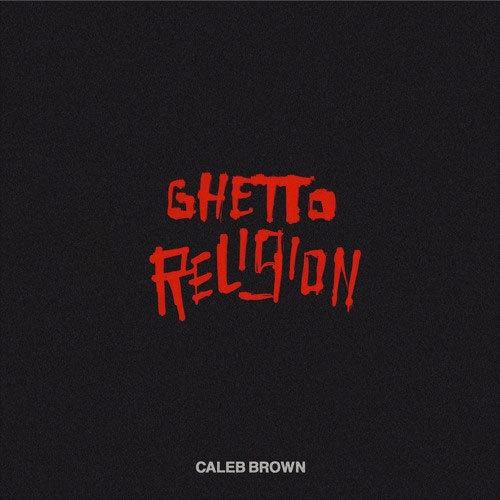 05247-caleb-brown-ghetto-religion