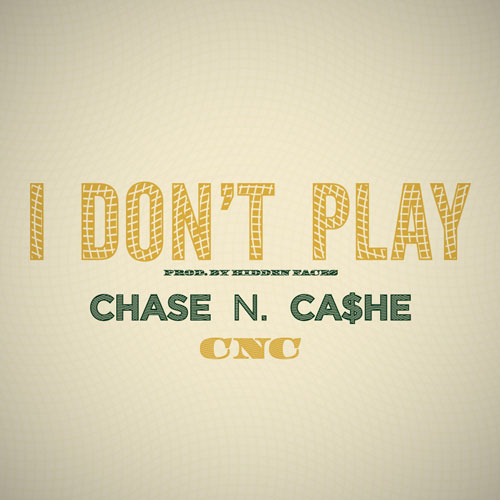 chase-n-cashe-i-dont-play