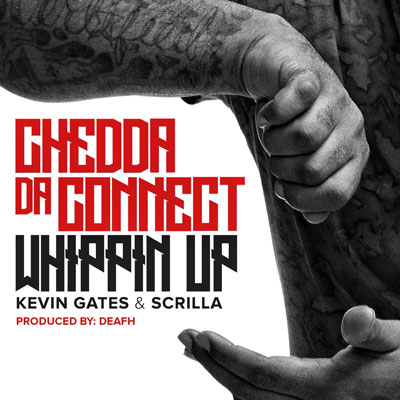 07285-chedda-da-connect-whippin-up-kevin-gates
