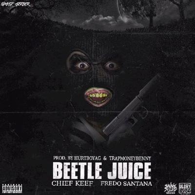 chief-keef-fredo-santana-beetlejuice