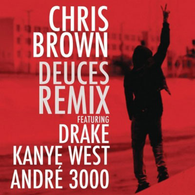 Chris Brown ft. Drake, T.I., Kanye West, Fabolous & Andre 3000 - Deuces (Remix) Artwork