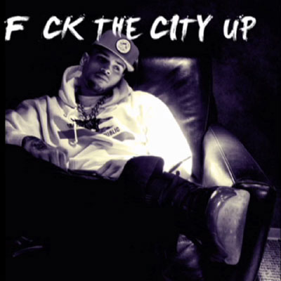 F**k The City Up Cover