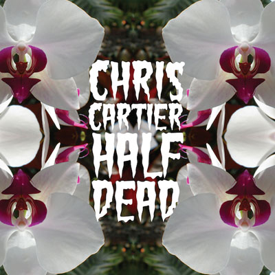 chris-cartier-half-dead