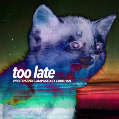 chrishan-too-late