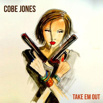 Cobe Jones - Take Em Out Artwork