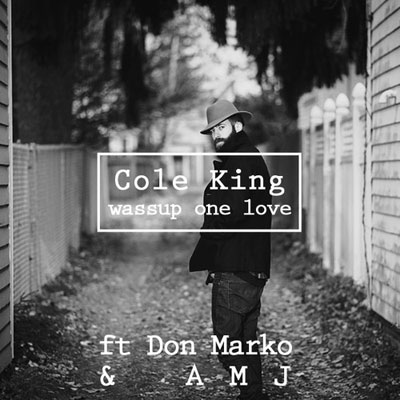 Cole King ft. AMJ & Don Marko - Wassup One Love Artwork