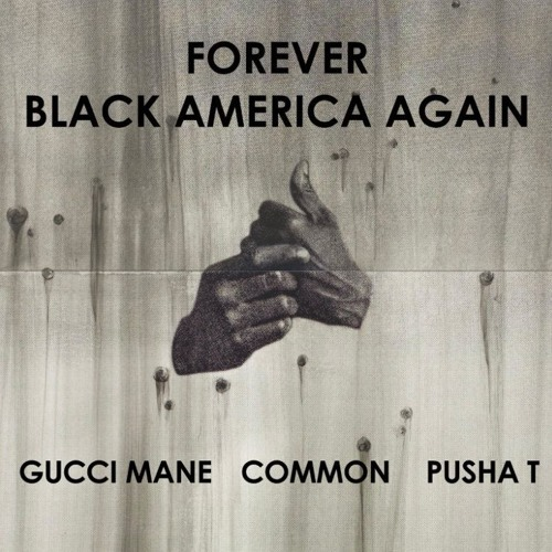 11146-common-black-america-again-remix-pusha-t-gucci-mane