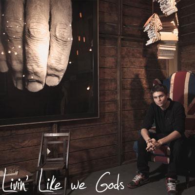 Livin' Like We Gods Cover