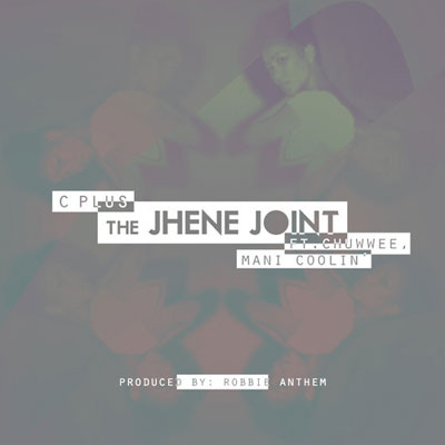 c-plus-the-jhene-joint
