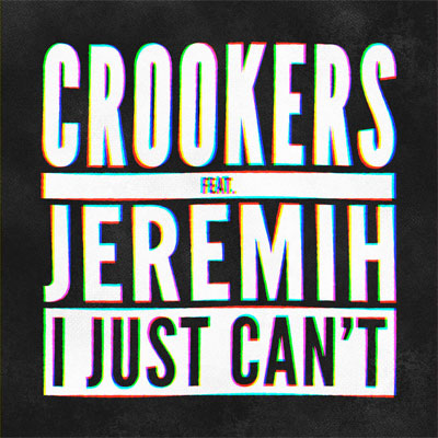 2015-02-19-crookers-i-just-cant-jeremih