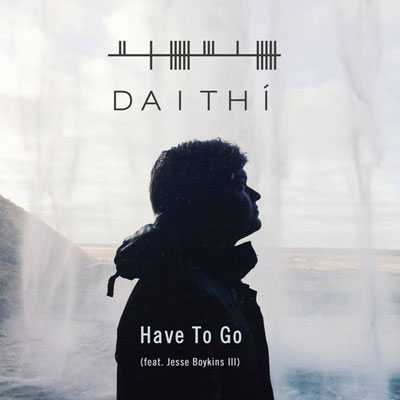 daithi-have-to-go