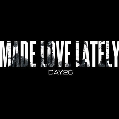 day26-made-love-lately
