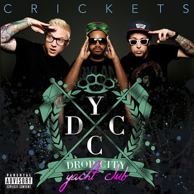 drop-city-yacht-club-crickets
