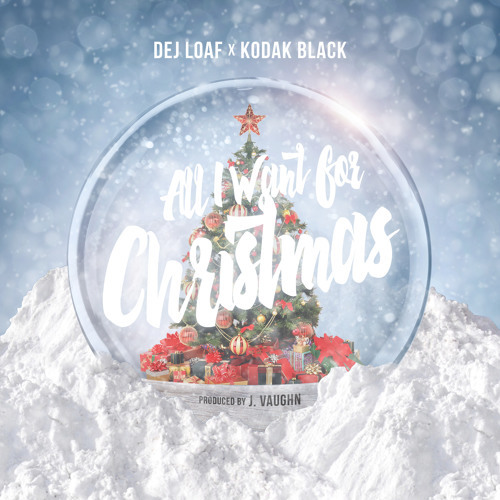 12156-dej-loaf-all-i-want-for-christmas-kodak-black