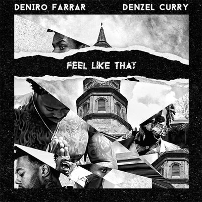 deniro-farrar-denzel-curry-feel-like-that