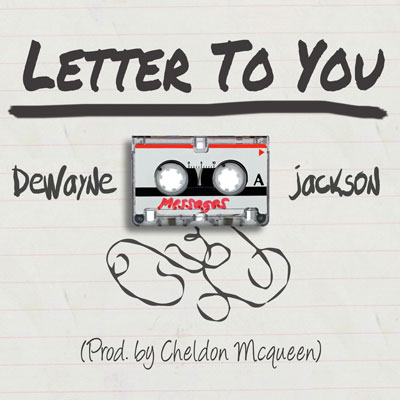 dewayne-jackson-letter-to-you