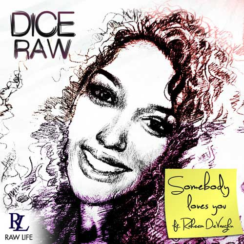 dice-raw-somebody-loves-you