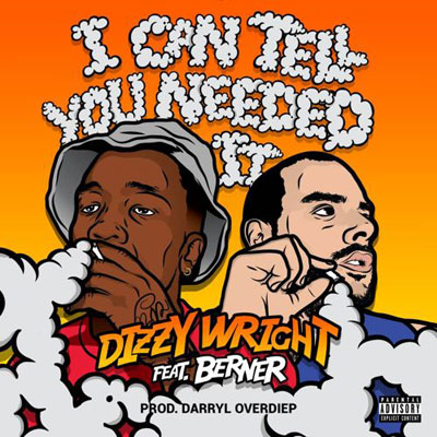 2015-04-20-dizzy-wright-i-can-tell-you-needed-it-berner