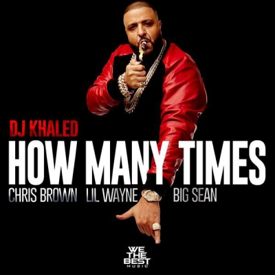 dj-khaled-how-many-times-chris-brown-lil-wayne-big-sean