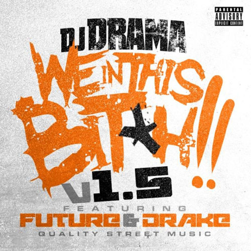 dj-drama-we-in-this-btch-1.5