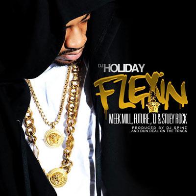 dj-holiday-meek-mill-future-ti-flexin
