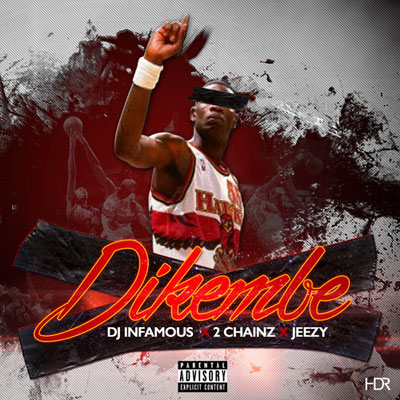 DJ Infamous ft. 2 Chainz & Jeezy - Dikembe Artwork