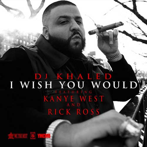 dj-khaled-i-wish-you-would