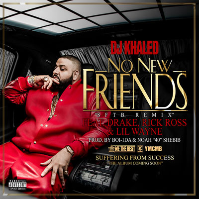 DJ Khaled - No New Friends (SFTB Remix) ft. Drake, Lil Wayne & Rick Ross Artwork