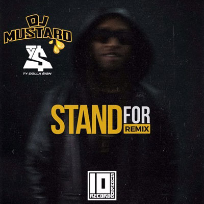Ty Dolla $ign - Stand For (DJ Mustard Remix) Artwork