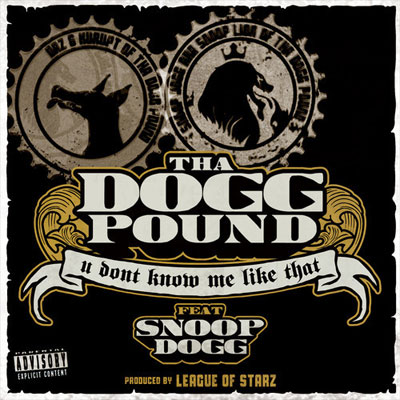 tha-dogg-pound-u-dont-know-me-like-that