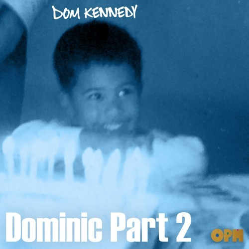 10036-dom-kennedy-dominic-part-2