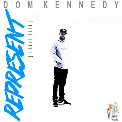 Dom Kennedy - Represent (I Like That) Artwork