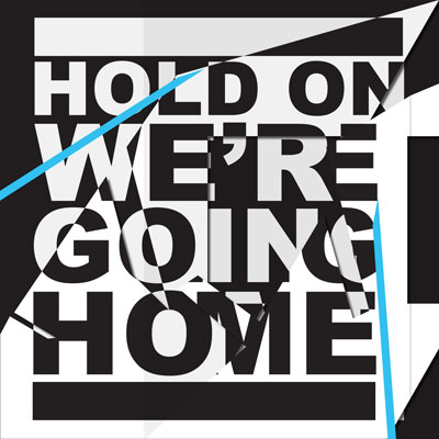 Hold On We're Going Home Cover