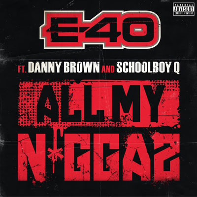 e-40-all-my-nggas