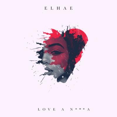 06245-elhae-love-a-nigga