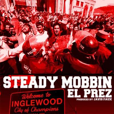 el-prez-steady-mobbin