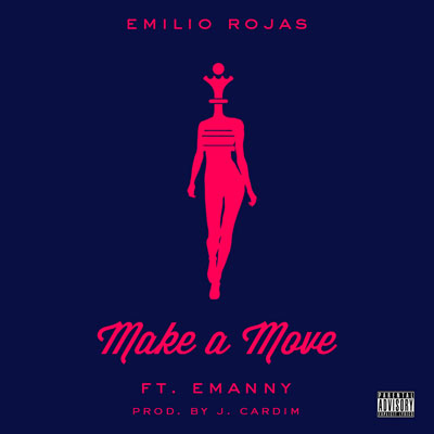 emilio-rojas-make-a-move