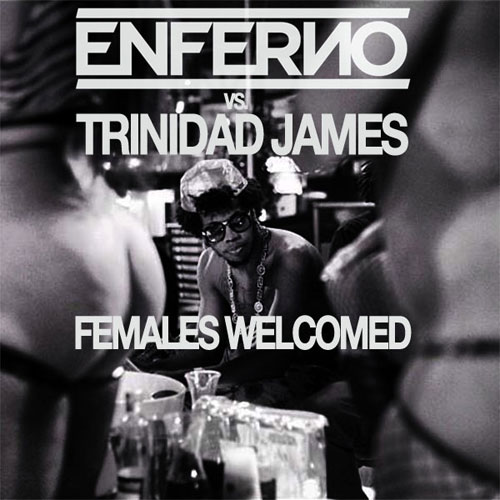 trinidad-james-females-welcomed-enferno-rmx
