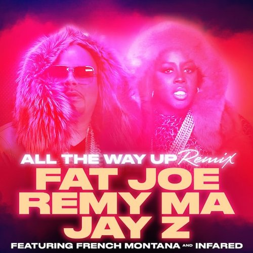 05246-fat-joe-remy-ma-all-the-way-up-remix-jay-z-french-montana-infrared