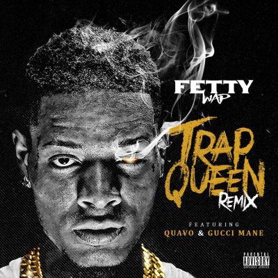Fetty Wap - Trap Queen (Remix) ft. Quavo & Gucci Mane Artwork