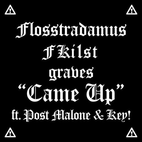 10066-flosstradamus-fki-1st-graves-came-up-post-malone-key