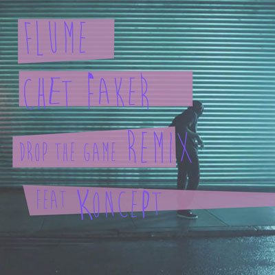 flume-chet-faker-drop-the-game-remix