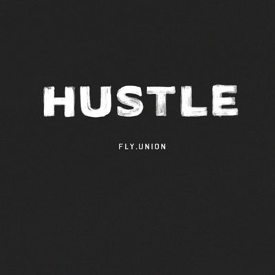 fly-union-hustle