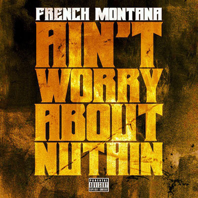 Ain't Worried About Nothin Cover