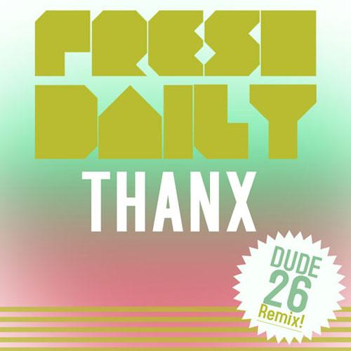 fresh-daily-thanx-dude26-remix