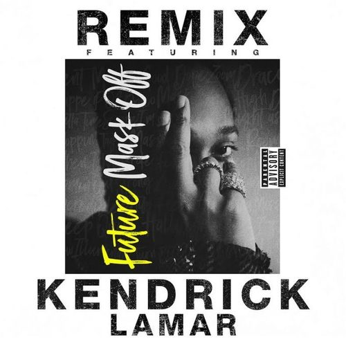 05237-future-mask-off-remix-kendrick-lamar