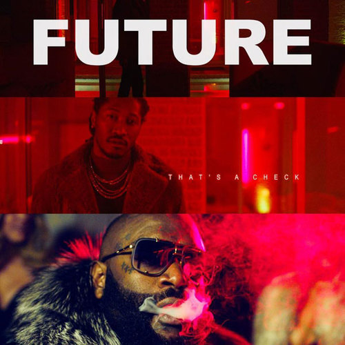 12306-future-thats-a-check-rick-ross